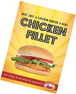 HAVE YOU GOT THE BEST CHICKEN FILLET ON YOUR MENU?