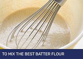 Be Inspired to Mix The Best Batter Flour